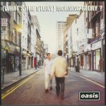 (What's The Story) Morning Glory? (25th Anniversary Edition)