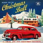 Headin For The Christmas Ball: 31 Swing & R&B Xmas Crooners