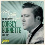 Hey Little One: The Very Best Of Dorsey Burnette 1956-1962