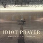Idiot Prayer: Alone At Alexandra Palace