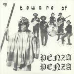 Beware Of Penza Penza