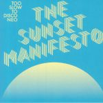 Too Slow To Disco Neo Presents: The Sunset Manifesto