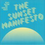 Too Slow To Disco NEO Presents: The Sunset Manifesto