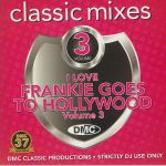 DMC Classic Mixes: I Love Frankie Goes To Hollywood Vol 3 (Strictly DJ Only)