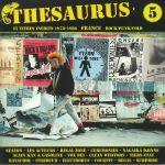 Thesaurus Vol 5: 25 Titres Inedits 1978-1986 France Rock/Punk/Cold