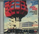 Cafe Exil: New Adventures In European Music 1972-1980