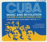 CUBA: Music & Revolution: Culture Clash in Havana: Experiments In Latin Music 1975-85 Vol 1