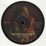 Never Run Dry