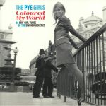 The PYE Girls Coloured My World: 32 Brit Girl Tunes Of The Swinging Sixties (Record Store Day Black Friday 2020)