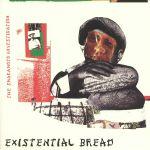 Existential Bread