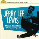 Down The Road With Jerry Lee
