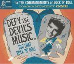 The Ten Commandments Of Rock 'N' Roll Commandment One: Defy The Devil's Music Dig That Rock 'N' Roll