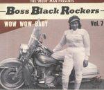Boss Black Rockers Vol 7: Wow Wow Baby