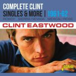 Complete Clint: Singles & More 1961-1962