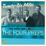 The Very Best Of The Four Preps: Twenty Six Miles 1956-1962