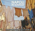 Napoli In Lounge: Traditional Naples Songs In Lounge Bossa & Nu Jazz Style