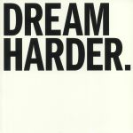 Dream Harder