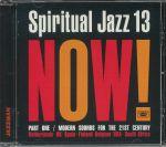 Spiritual Jazz 13: Now Part 1