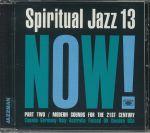 Spiritual Jazz 13: Now Part 2