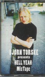 Bjorn Torske presents Hell Yeah Mixtape