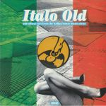 Italo Old: Old School Cuts From The Italian House Music Scene 2