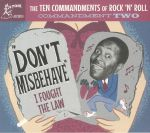 The Ten Commandments Of Rock 'N' Roll Commandment Two: Don't Misbehave I Fought The Law
