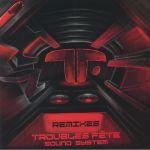 Troubles Fete Sound System Remixes