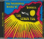 The Psychedelic Sound Of Summer With The Lemon Fog