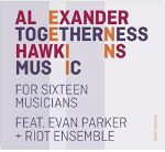 Togetherness Music For Sixteen Musicians
