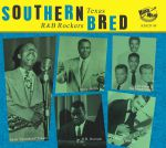 Southern Bred Vol 11: Texas R&B Rockers