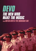 Devo: Men Who Make The Music Plus Butch Devo & The Sundance Gig