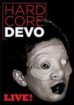 Devo: Hardcore Devo Live!