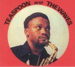 Teaspoon & The Waves (reissue)