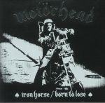 Iron Horse/Born To Lose