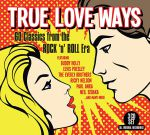 True Love Ways: 60 Classics From The Rock 'N' Roll Era