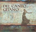 Del Canto Gitano: Music Of Ancient Andalusia