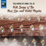 Folk Music Of China Vol 10: Folk Songs Of The Pumi Lisu