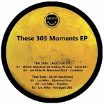 These 303 Moments EP