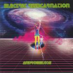 Electric Reincarnation