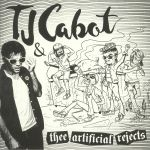 TJ Cabot & Thee Artificial Rejects