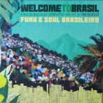 Welcome To Brasil: Funk E Soul Brasileiro