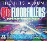 The Hits Album: 80s Floorfillers Pop & Party Dance Classics