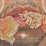 Underneath The Pine (10th Anniversary Edition) (reissue)