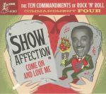 The Ten Commandments Of Rock 'N' Roll Commandment Four: Show Affection Come On & Love Me