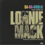 Sa Ba Hoola! Two Sides Of Lonnie Mack: Fraternity Recordings 1963-1967