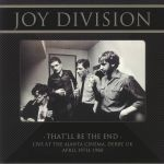 That'll Be The End: Live At The Ajanta Cinema Derby UK April 19th 1980 (reissue)