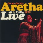 Oh Me Oh My: Aretha Live In Philly 1972 (Record Store Day RSD 2021)