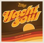 Too Slow To Disco Presents Yacht Soul: The Cover Versions (Record Store Day RSD 2021)