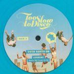 Too Slow To Disco Edits 06