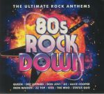80s Rock Down: The Ultimate Rock Anthems